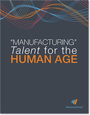 Manufacturing Talent for the Human Age